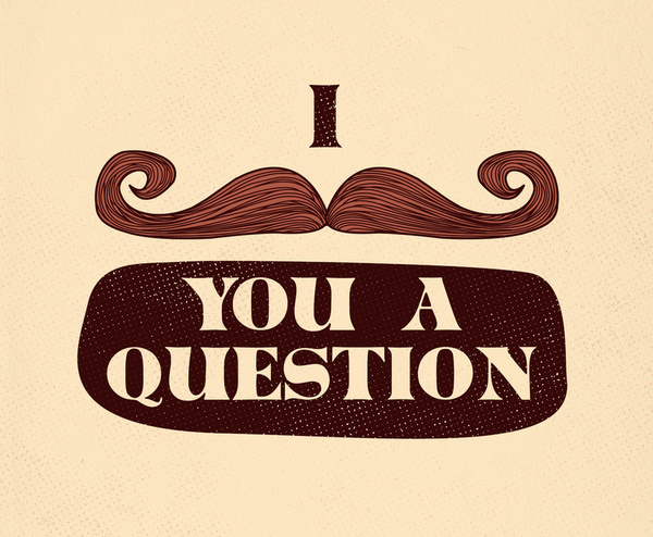 Dagens poster – I Moustache You a Question