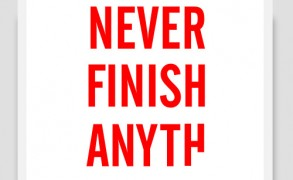 """I never finish anything"" – Dagens poster"