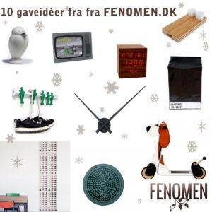 10 gaveidéer fra Fenomen.dk