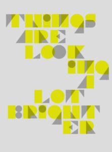 Things are Looking a Lot Brighter – Dagens poster
